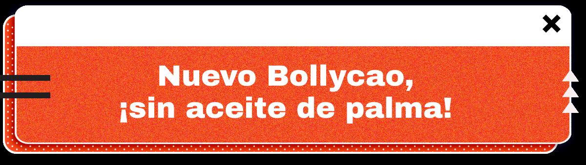 Nuevo Bollycao, ¡sin aceite de palma!
